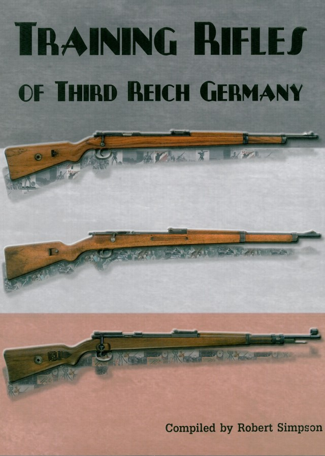 Training Rifles of Third Reich Germany by Robert Simpson