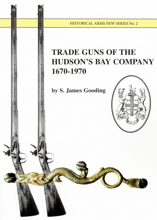 Trade Guns of the Hudson's Bay Company 1670 - 1970 (Softcover)