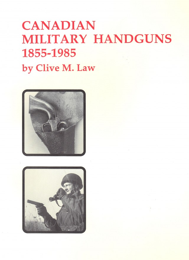 Canadian Military Handguns 1855 - 1985