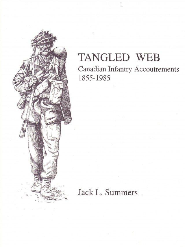 Tangled Web: Canadian Infantry Accoutrements, 1855 - 1985
