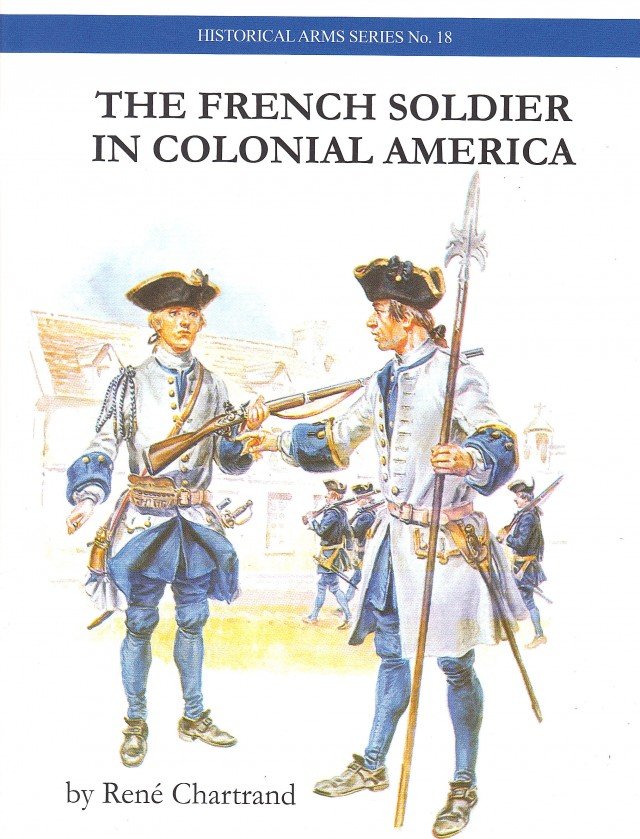 The French Soldier in Colonial America - Uniforms to Weapons