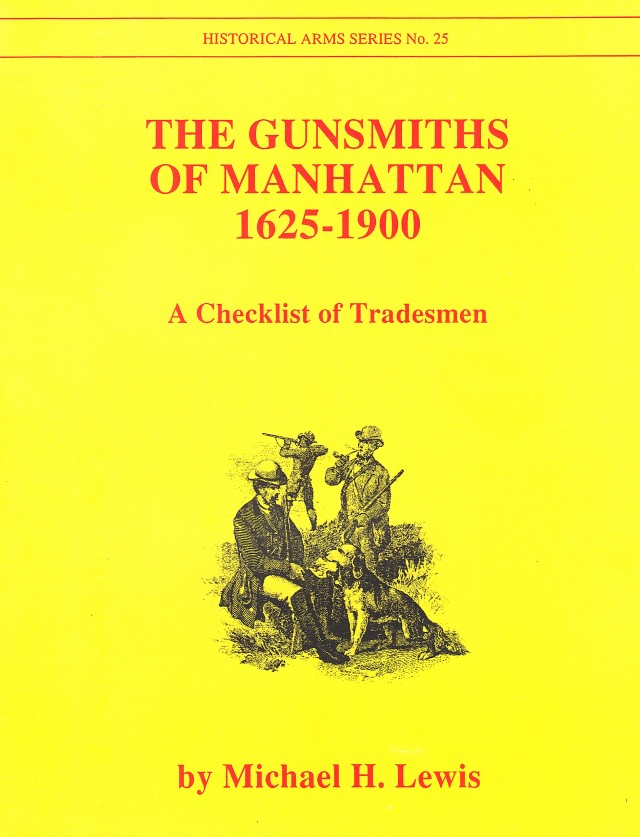 The Gunsmiths of Manhattan, 1625-1900: A Checklist of Tradesmen
