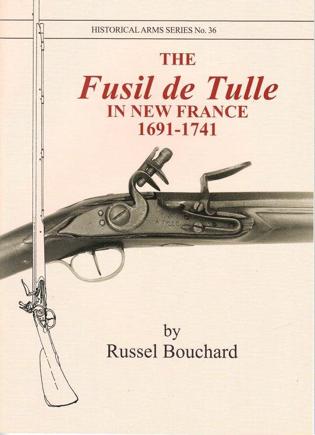 The Fusil de Tulle on New France, 1691-1741 French Muskets & Arms
